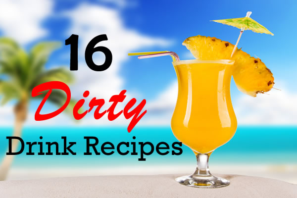 16-dirty-drink-recipes