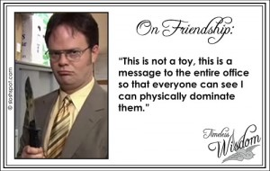 Dwight Schrute on Friendship