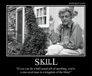 Kurt Vonnegut on Skill