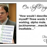 Dwight Schrute on Self Respect