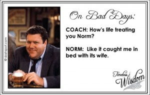 Norm Peterson on Bad Days