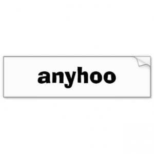 Nonsensical Words Or Phrases - Anyhoo