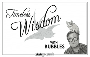 Timeless Wisdom With Bubbles
