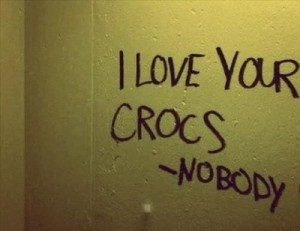 Bathroom Graffiti - I Love Your Crocs