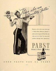 Pabst Blue Ribbon Beer Ads - These Sho Am Quality Folks