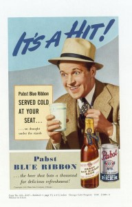 Pabst Blue Ribbon Beer Ads - It's A Hit