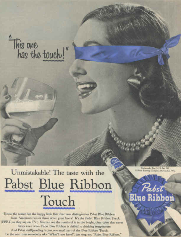 Pabst Blue Ribbon Beer Ads - This One Has The Touch
